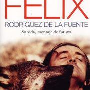 PRIMERA EDICIÓN Biografia de Félix Rodríguez de la Fuente. ¡DE NUEVO DISPOBIBLE!